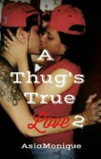 A Thug's True Love 2 by ExoticAsiaMonique