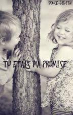 Tu étais ma promise by Douce-Lilith