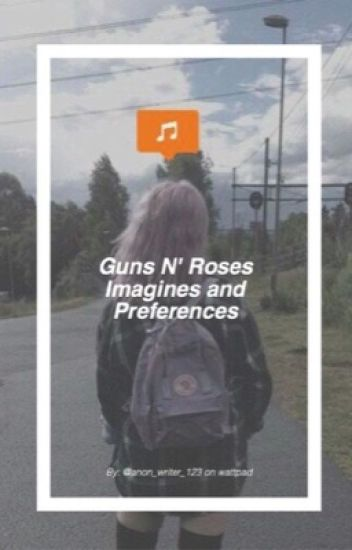 Guns N' Roses Imagines & Preferences