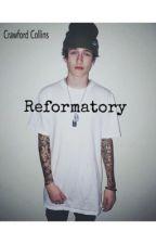Reformatory by breathethesilence