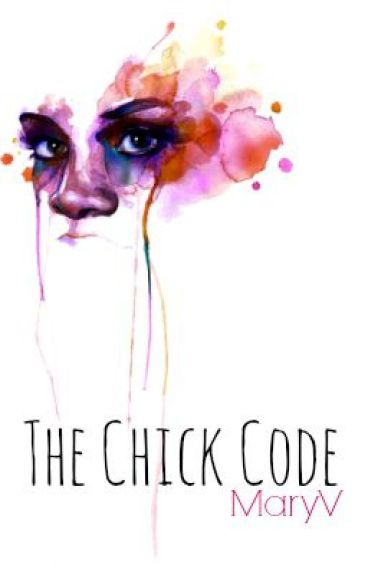 The Chick Code by MaryVazquez