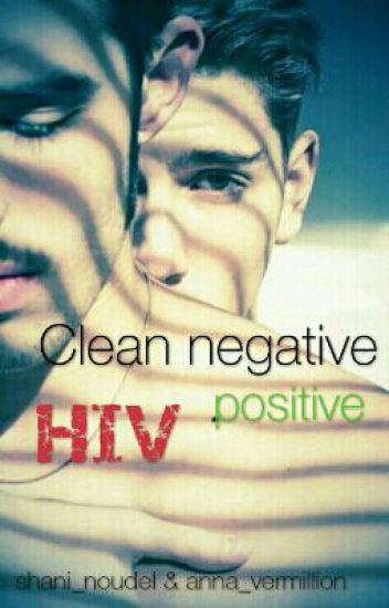 Clean negative, HIV positive