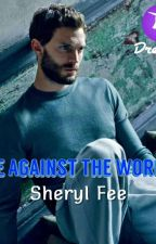 ME AGAINST THE WORLD  by Sherylfee