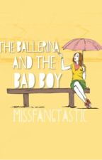 The Ballerina And The Bad Boy by MissFangtastic