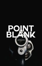 POINT BLANK by almosts