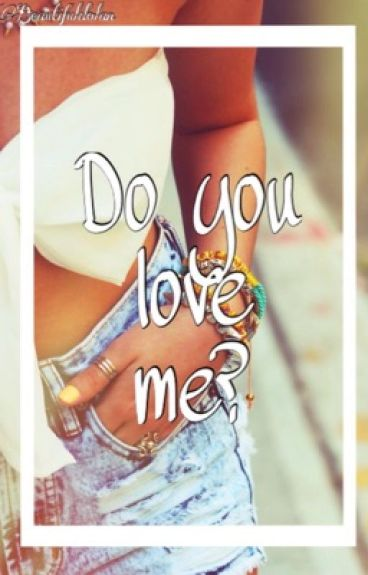 Do you love me? E.D + G.D