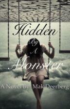 Hidden By A Monster by Mak_Deerberg
