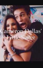Cameron Dallas' little sister|| Jacob Satorious Fanfic  by chelseawornham11
