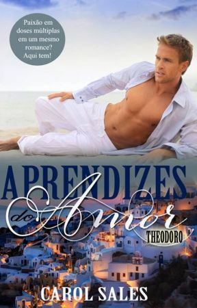 Aprendizes do Amor - Theodoro by CarolTSales