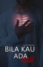 Bila Kau Ada Hati by IzzatyRazak