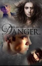 Danger (Justin Bieber FanFiction) by biebersgeekxo