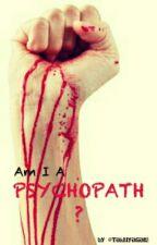 Am I A Psychopath? by galeleyeo