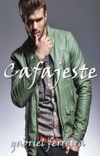 CAFAJESTE (romance gay) by ellesantos6