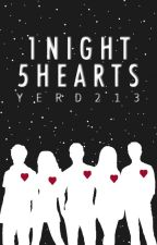 1 Night, 5 Hearts by yerd213