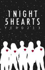 1 Night, 5 Hearts by yerd213