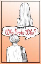 Who Broke Who by maskedindistress