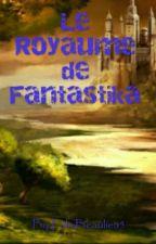 Le Royaume de Fantastika by FelixBeaulieu2