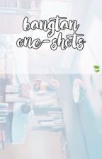 BTS One-Shots by bxngtantrash
