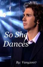 So She Dances: A Josh Groban fanfic by vany2007