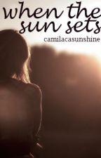 when the sun sets   Kaylor by camilacasunshine