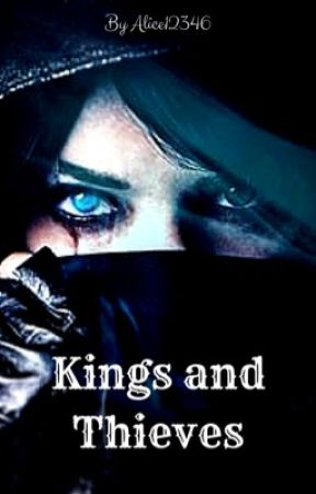 Kings and Thieves by AliceW12346