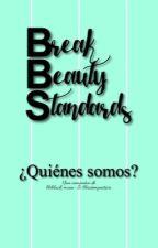 #BBS PROJECT. by BreakBeautyStandards