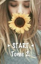 ▶START Tome 2◀ by 1filleordinaire