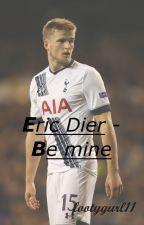 Eric Dier - Be mine by footygurl11