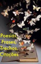 Poesias, frases, trechos, citações... by MicheleAraujo8