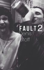 Fault 2 // Denis Stoff by dustmedolans