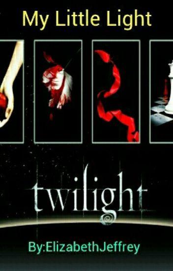 My Little Light - A Twilight Fanfiction - lizzie03351019