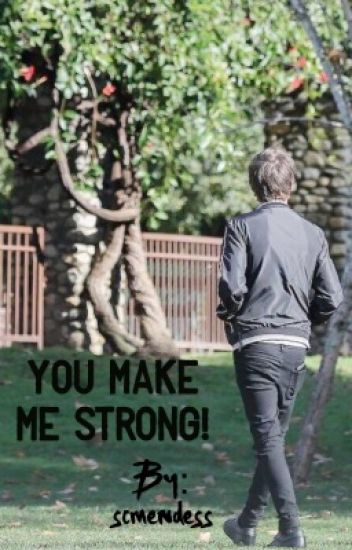 You make me strong!/L.T./