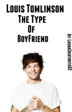 Louis Tomlinson The Type Of Boyfriend by kingceratilt