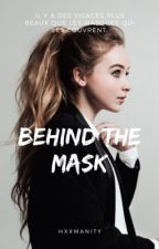 Behind the mask by hiddenxxvoice
