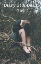 Diary Of A Dead Girl by C-FandomOneShots
