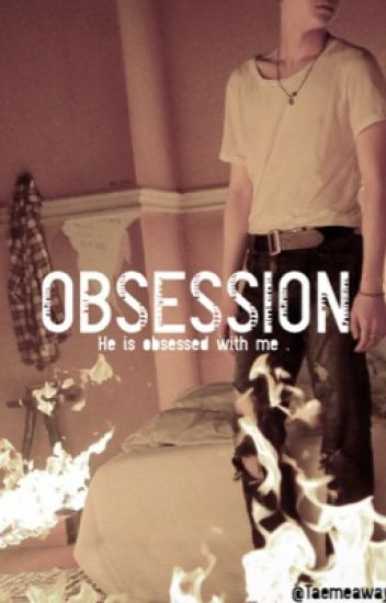 Obsession [COMPLETED]