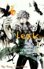 Time Leak by Crazy_Yaoi_Chaos