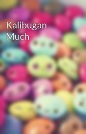 Kalibugan Much by DeeplyInsaneWithYou