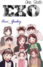 One shots Exo by Ani_Geeky