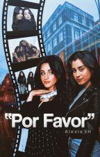 """""""Por favor""""CAMREN G!P by Alexia_5H"""