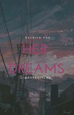 her dreams × cameron d. by rudegirlxz