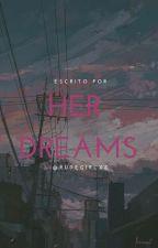 her dreams   [ cameron d. ] by rudegirlxz