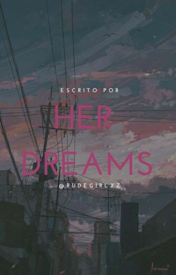 her dreams × cameron d.