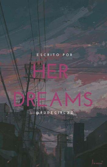 her dreams × cameron d.