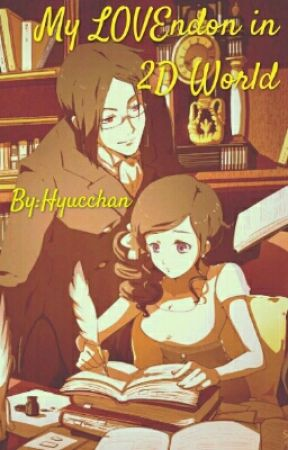 My LOVEndon in 2D World by Hyucchan