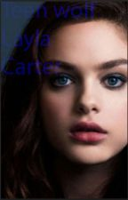 Teen wolf story - Layla Carter by TrueWolf15