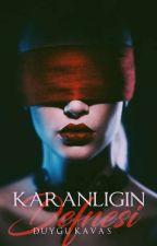 KARANLIĞIN DEFNESİ by KaranliginDefnesi