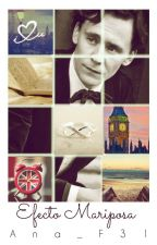 Efecto Mariposa [Tom Hiddleston] by Ana_F31