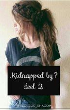 Kidnapped by? deel 2 by zoeloe_shadow