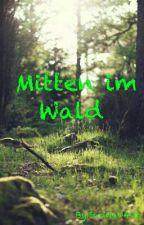 Mitten im Wald by evolepooh